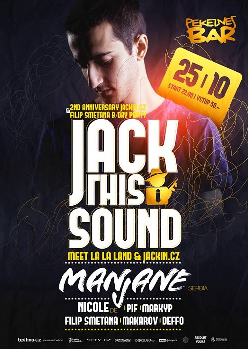 25/10 JACK THIS SOUND with MANJANE(Serbia) meet LA LA LAND & JACKIN.CZ